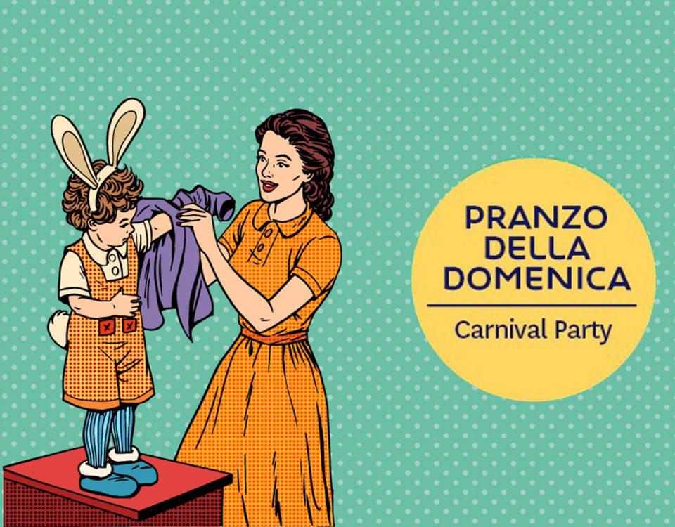 pranzo della domenica - carnival edition